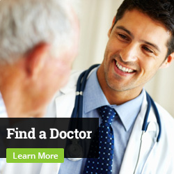 Find a Doctor. Learn More.